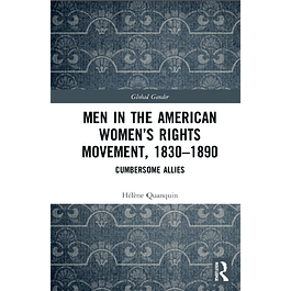 Men in the American Women's Rights Movement, 1830–1890: Cumbersome Allies