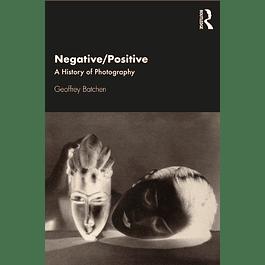 Negative/Positive: A History of Photography