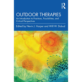 Outdoor Therapies: An Introduction to Practices, Possibilities, and Critical Perspectives