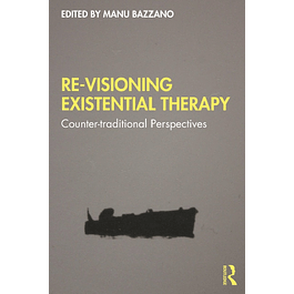 Re-Visioning Existential Therapy: Counter-traditional Perspectives