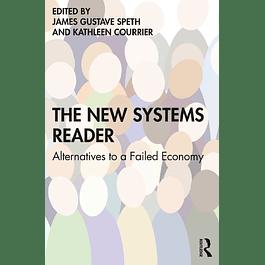 The New Systems Reader: Alternatives to a Failed Economy