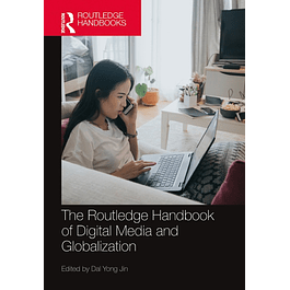The Routledge Handbook of Digital Media and Globalization