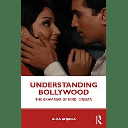 Understanding Bollywood: The Grammar of Hindi Cinema