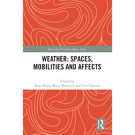 Weather: Spaces, Mobilities and Affects