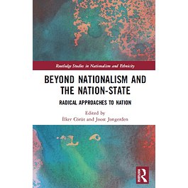 Beyond Nationalism and the Nation-State: Radical Approaches to Nation