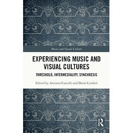 Experiencing Music and Visual Cultures: Threshold, Intermediality, Synchresis