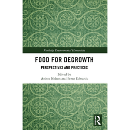 Food for Degrowth: Perspectives and Practices