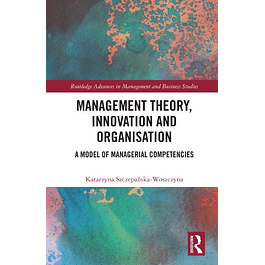 Management Theory, Innovation, and Organisation: A Model of Managerial Competencies