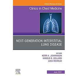 Next-generation Interstitial Lung Disease, An Issue of Clinics in Chest Medicine