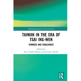 Taiwan in the Era of Tsai Ing-wen: Changes and Challenges