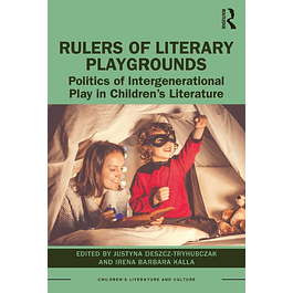Rulers of Literary Playgrounds: Politics of Intergenerational Play in Children's Literature
