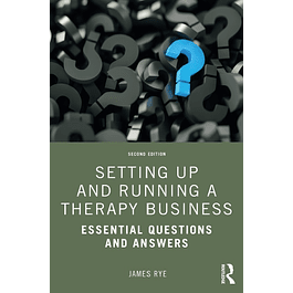 Setting Up and Running a Therapy Business: Essential Questions and Answers