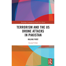 Terrorism and the US Drone Attacks in Pakistan: Killing First