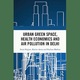 Urban Green Space, Health Economics and Air Pollution in Delhi