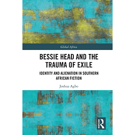Bessie Head and the Trauma of Exile: Identity and Alienation in Southern African Fiction