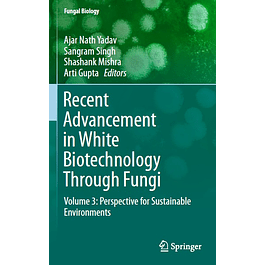 Recent Advancement in White Biotechnology Through Fungi: Volume 3: Perspective for Sustainable Environments