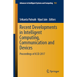 Recent Developments in Intelligent Computing, Communication and Devices: Proceedings of ICCD 2017