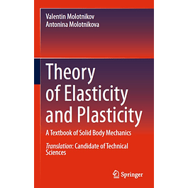 Theory of Elasticity and Plasticity: A Textbook of Solid Body Mechanics