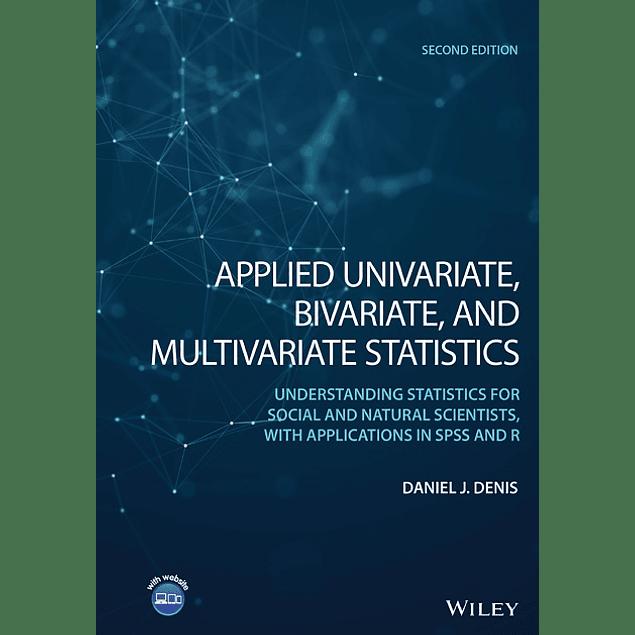 Applied Univariate, Bivariate, and Multivariate Statistics, 2nd Edition