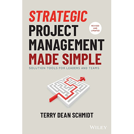 Strategic Project Management Made Simple: Solution Tools for Leaders and Teams