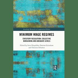 Minimum Wage Regimes: Statutory Regulation, Collective Bargaining and Adequate Levels