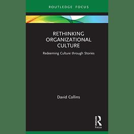 Rethinking Organizational Culture: Redeeming Culture through Stories