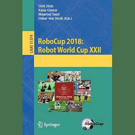 RoboCup 2018: Robot World Cup XXII