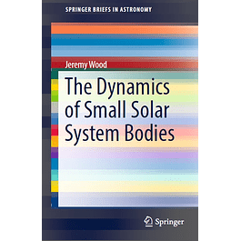 The Dynamics of Small Solar System Bodies