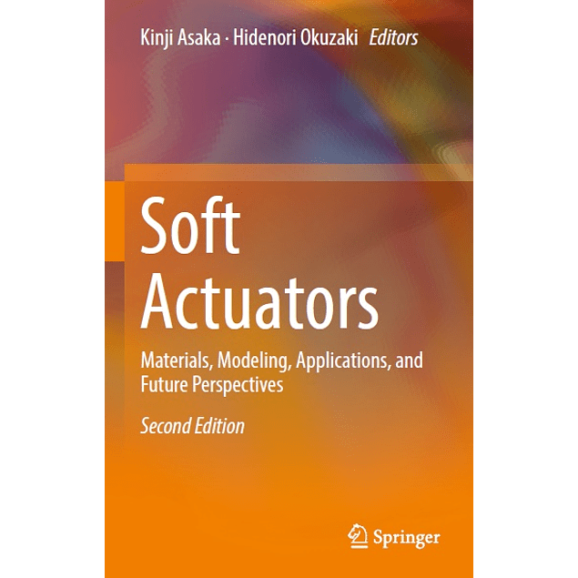 Soft Actuators: Materials, Modeling, Applications, and Future Perspectives