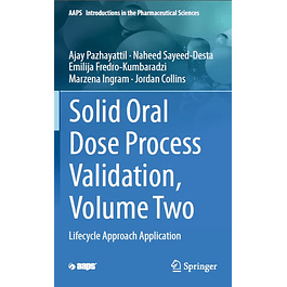 Solid Oral Dose Process Validation, Volume Two: Lifecycle Approach Application
