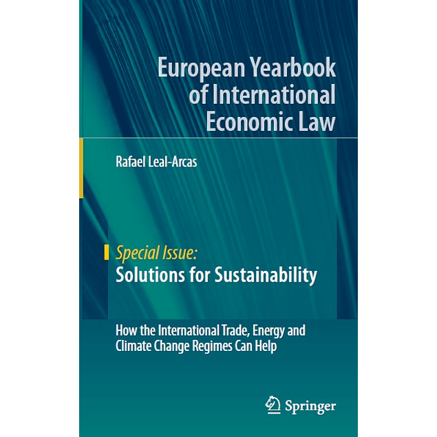 Solutions for Sustainability: How the International Trade, Energy and Climate Change Regimes Can Help