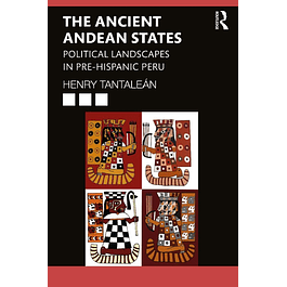 The Ancient Andean States: Political Landscapes in Pre-Hispanic Peru