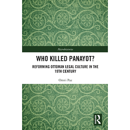 Who Killed Panayot?: Reforming Ottoman Legal Culture in the 19th Century