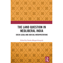 The Land Question in Neoliberal India: Socio-Legal and Judicial Interpretations