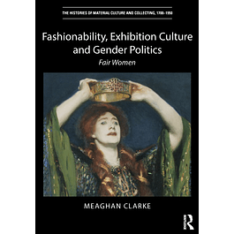 Fashionability, Exhibition Culture and Gender Politics: Fair Women