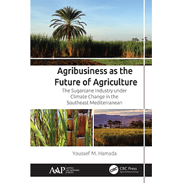 Agribusiness as the Future of Agriculture: The Sugarcane Industry under Climate Change in the Southeast Mediterranean