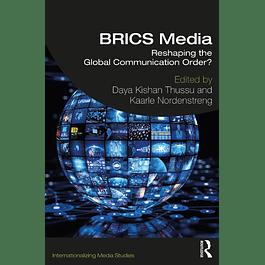 BRICS Media: Reshaping the Global Communication Order?