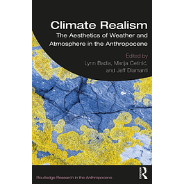 Climate Realism: The Aesthetics of Weather and Atmosphere in the Anthropocene