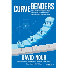 Curve Benders: How Strategic Relationships Can Power Your Non-linear Growth in the Future of Work