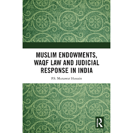 Muslim Endowments, Waqf Law and Judicial Response in India