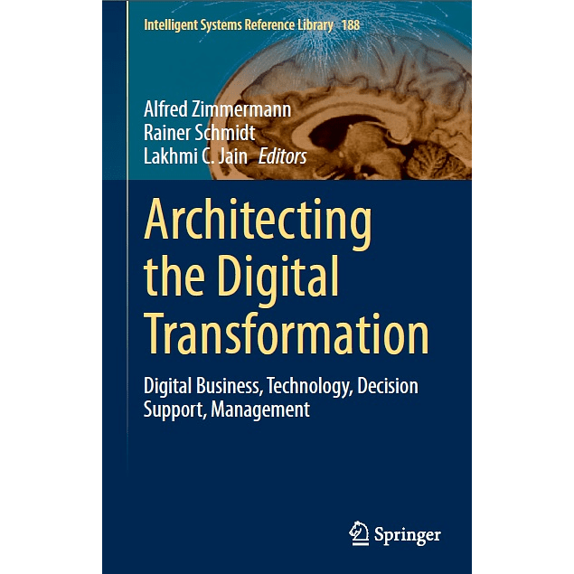 Architecting the Digital Transformation: Digital Business, Technology, Decision Support, Management