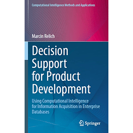 Decision Support for Product Development: Using Computational Intelligence for Information Acquisition in Enterprise Databases