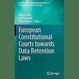 European Constitutional Courts towards Data Retention Laws