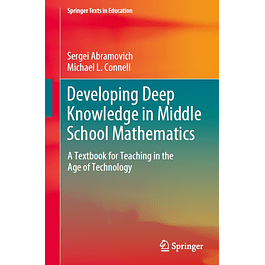 Developing Deep Knowledge in Middle School Mathematics: A Textbook for Teaching in the Age of Technology