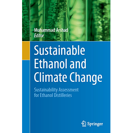 Sustainable Ethanol and Climate Change: Sustainability Assessment for Ethanol Distilleries