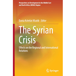 The Syrian Crisis: Effects on the Regional and International Relations