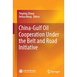 China-Gulf Oil Cooperation Under the Belt and Road Initiative