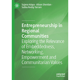 Entrepreneurship in Regional Communities: Exploring the Relevance of Embeddedness, Networking, Empowerment and Communitarian Values