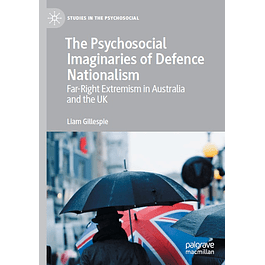 The Psychosocial Imaginaries of Defence Nationalism: Far-Right Extremism in Australia and the UK