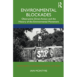 Environmental Blockades: Obstructive Direct Action and the History of the Environmental Movement